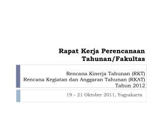 19 – 21  Oktober 20 11 , Yogyakarta
