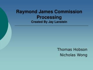 Raymond James Commission Processing Created By Jay Lanstein