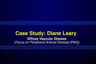 Diffuse Vascular Disease (Focus on Peripheral Arterial Disease [PAD])