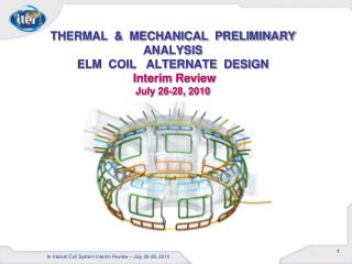 In-Vessel Coil System Interim Review – July 26-28, 2010