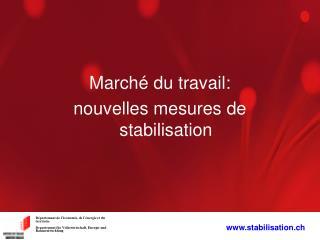 March� du travail:  nouvelles mesures de stabilisation