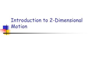 Introduction to 2-Dimensional Motion