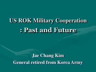 US ROK Military Cooperation : Past and Future