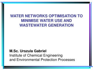 M.Sc. Urszula Gabriel Institute of Chemical Engineering  and Environmental Protection Processes