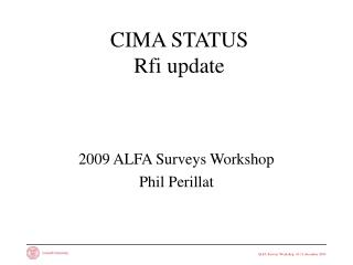 CIMA STATUS Rfi update