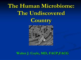The Human Microbiome: The Undiscovered Country