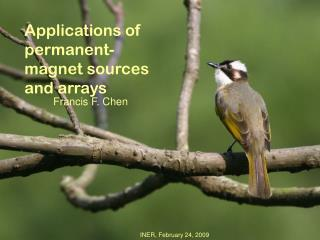 Applications of permanent-magnet sources and arrays