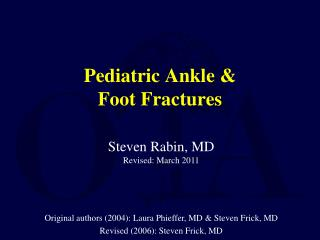 Pediatric Ankle &  Foot Fractures