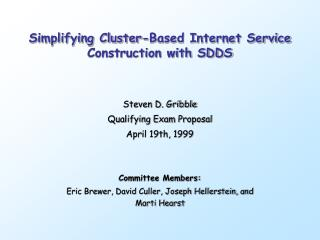 Simplifying Cluster-Based Internet Service Construction with SDDS
