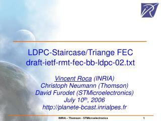 LDPC-Staircase/Triange FEC draft-ietf-rmt-fec-bb-ldpc-02.txt