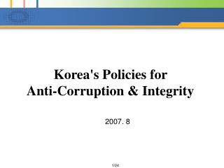 Korea's Policies for  Anti-Corruption & Integrity