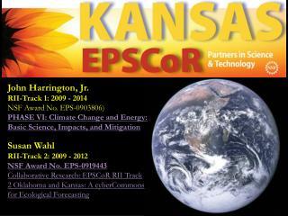 John Harrington, Jr. RII-Track 1: 2009 - 2014 NSF Award No. EPS-0903806)