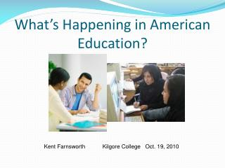 What's Happening in American Education?