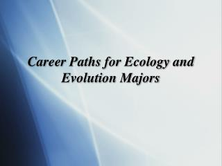 Career Paths for Ecology and Evolution Majors