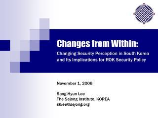November 1, 2006 Sang-Hyun Lee The Sejong Institute, KOREA shlee@sejong