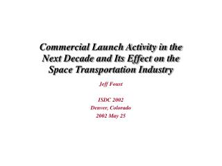 Commercial Launch Activity in the Next Decade and Its Effect on the Space Transportation Industry