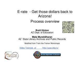 E-rate  - Get those dollars back to Arizona! Process overview