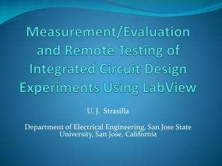 Measurement/Evaluation and Remote Testing of Integrated Circuit Design Experiments Using  LabView