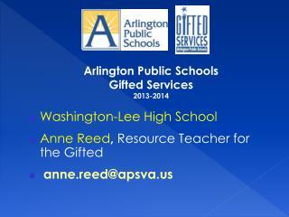 Arlington Public Schools  Gifted Services 2013-2014