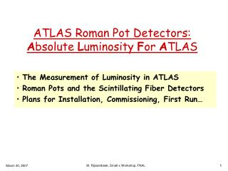 ATLAS Roman Pot Detectors:  A bsolute  L uminosity  F or  A TLAS