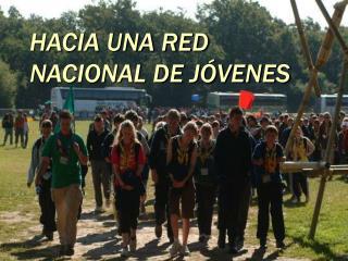 HACIA UNA RED NACIONAL DE JÓVENES