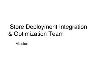 Store Deployment Integration & Optimization Team