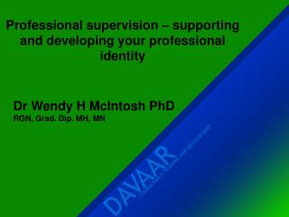 Professional supervision � supporting and developing your professional identity