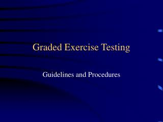Graded Exercise Testing