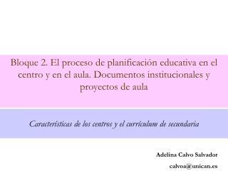 Características de los centros y el currículum de secundaria