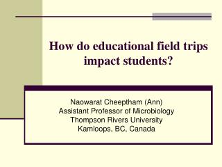 How do educational field trips impact students?