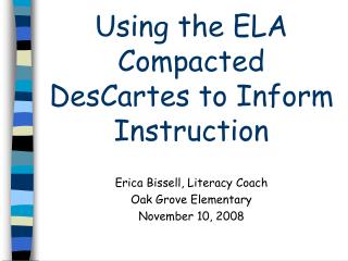 Using the ELA Compacted DesCartes to Inform Instruction