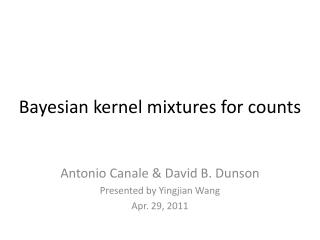Bayesian kernel mixtures for counts