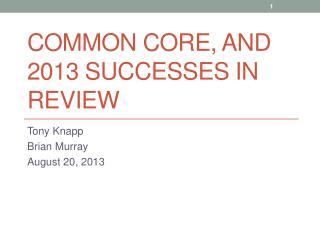 Common Core, and 2013 Successes in Review