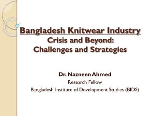 Bangladesh Knitwear Industry Crisis and Beyond:  Challenges and Strategies