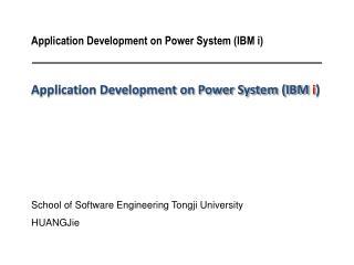 Application Development on Power System (IBM  i )
