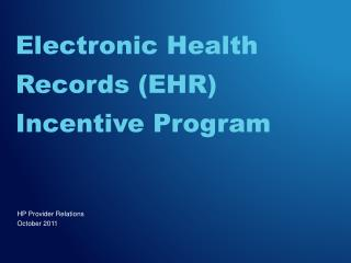 Electronic Health  Records (EHR)  Incentive Program