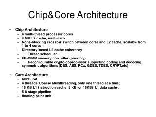 Chip&Core Architecture