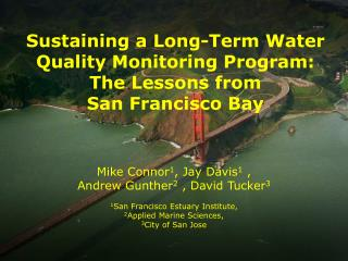 Sustaining a Long-Term Water Quality Monitoring Program: The Lessons from  San Francisco Bay