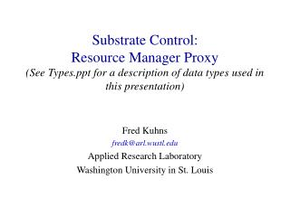 Fred Kuhns fredk@arl.wustl Applied Research Laboratory Washington University in St. Louis