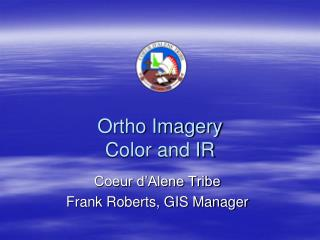 Ortho Imagery  Color and IR