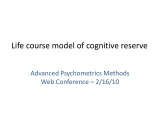 Life course model of cognitive reserve