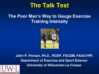 The Talk Test The Poor Man�s Way to Gauge Exercise Training Intensity