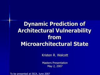 Dynamic Prediction of Architectural Vulnerability from  Microarchitectural State