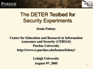 Sonia Fahmy Center for Education and Research in Information Assurance and Security (CERIAS)