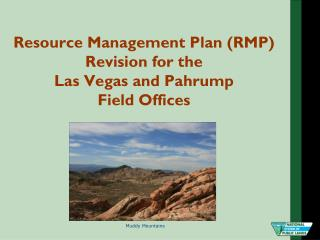 Resource Management Plan (RMP) Revision for the  Las Vegas and Pahrump  Field Offices