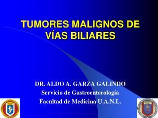 TUMORES MALIGNOS DE VÍAS BILIARES