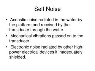 Self Noise