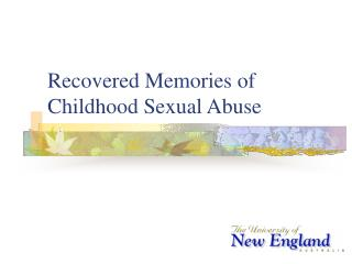 Recovered Memories  of Childhood Sexual Abuse