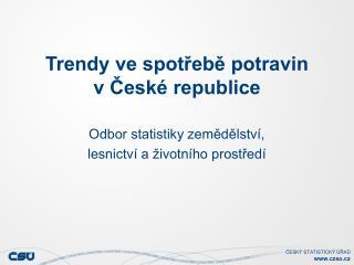 Trendy ve spotřebě potravin v České republice