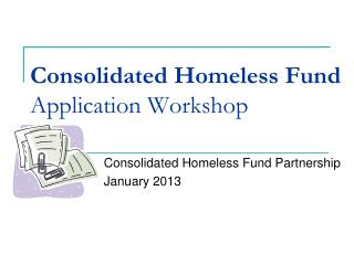 Consolidated Homeless Fund    Application Workshop